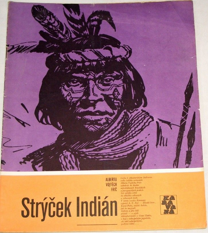 Frič Alberto Vojtěch - Strýček Indián - KARAVANA svazek 147