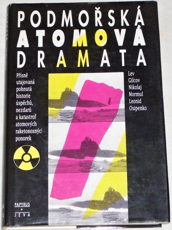 Gilcov, Mormul, Osipenko - Podmořská atomová dramata