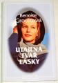 Groultová Benoite - Utajená tvář lásky