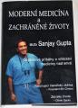 Gupta Sanjay - Moderní medicína a zachráněné životy