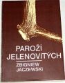 Jaczewski Zbigniew - Paroží jelenovitých