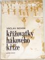 Novák Václav - Křižovatky hákového kříže