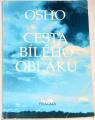 Osho - Cesta bílého oblaku