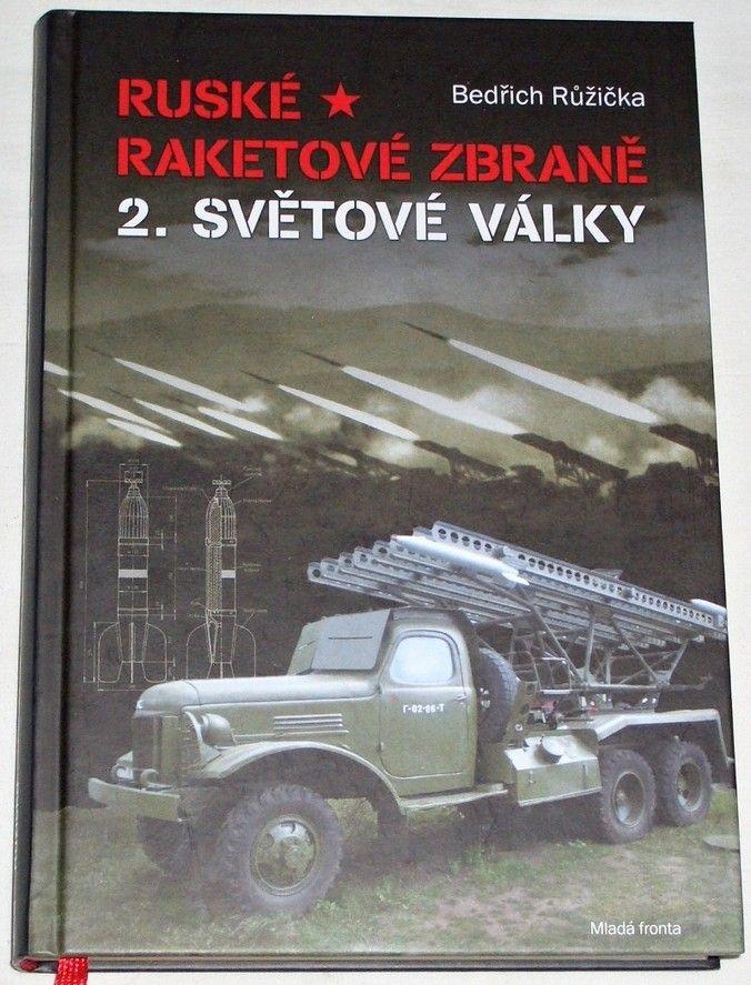 Růžička Bedřich - Ruské raketové zbraně 2. světové války