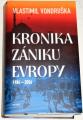 Vondruška Vlastimil - Kronika zániku Evropy 1984-2054