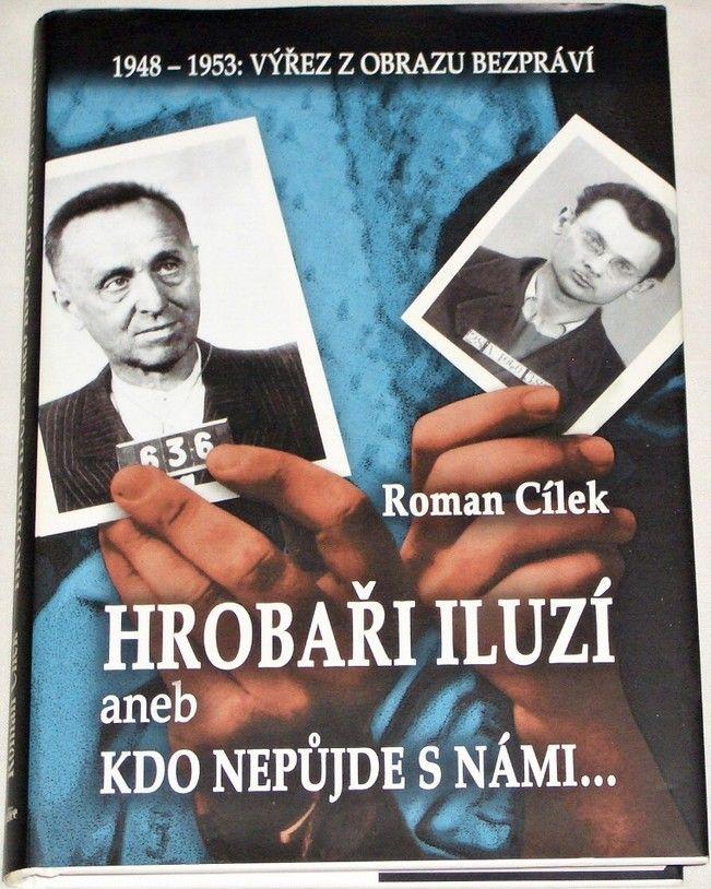 Cílek Roman - Hrobaři iluzí aneb Kdo nepůjde s námi...
