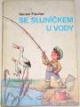 Fischer Václav - Se sluníčkem u vody
