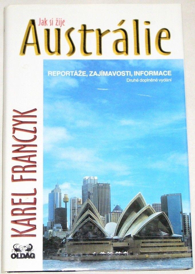 Franczyk Karel - Jak si žije Austrálie