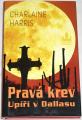 Harris Charlaine - Pravá krev: Upíři v Dallasu