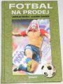 Houška Jaroslav, Zemánek Vladimír - Fotbal na prodej