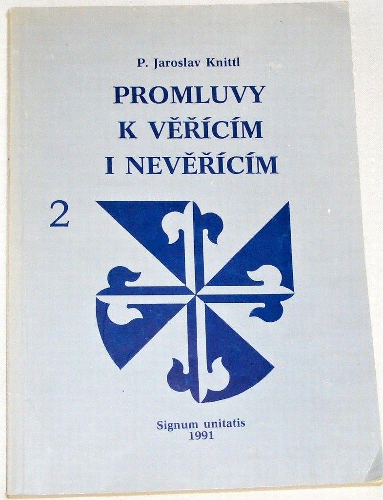 Knittl Jaroslav - Promluvy k věřícím i nevěřícím 2. díl