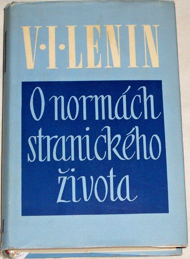Lenin V. I. - O normách stranického života