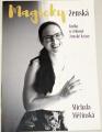 Měřínská Michala - Magicky ženská (Kniha o vědomé ženské kráse)