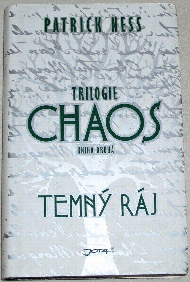 Ness Patrick - Temný ráj: trilogie Chaos, kniha druhá