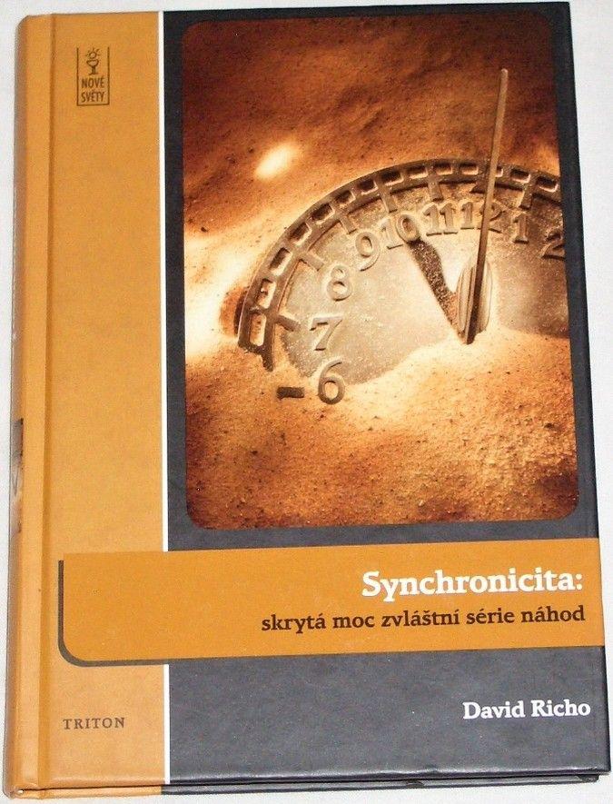 Richo David - Synchronicita: skrytá moc zvláštní série náhod