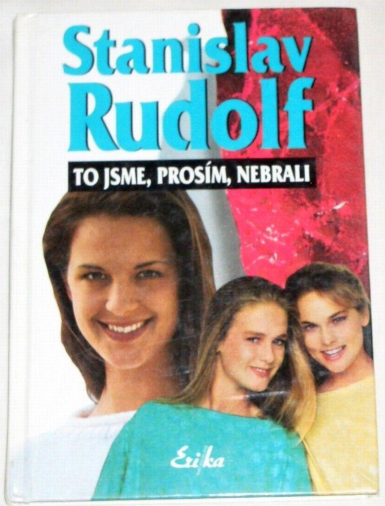 Rudolf Stanislav - To jsme, prosím, nebrali