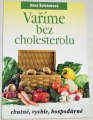Šafránková Anna - Vaříme bez cholesterolu