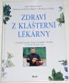 Saum Kilian, Mayer Johannes Gottfried - Zdraví z klášterní lékárny