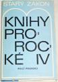 Starý zákon - Knihy prorocké IV (Malí proroci)