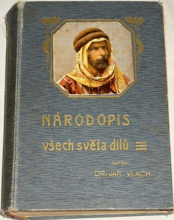 Vlach Jaroslav - Národopis všech světa dílů 1. díl