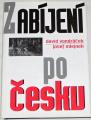 Vondráček David, Mlejnek Josef - Zabíjení po česku