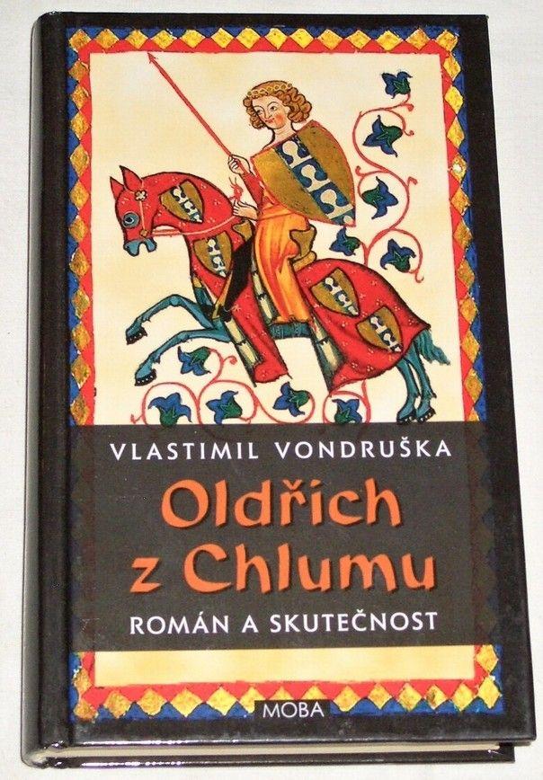 Vondruška Vlastimil - Oldřich z Chlumu