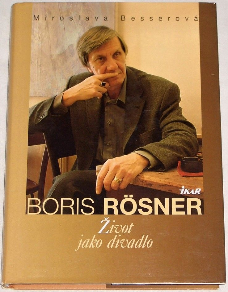 Besserová Miroslava - Boris Rösner: Život jako divadlo