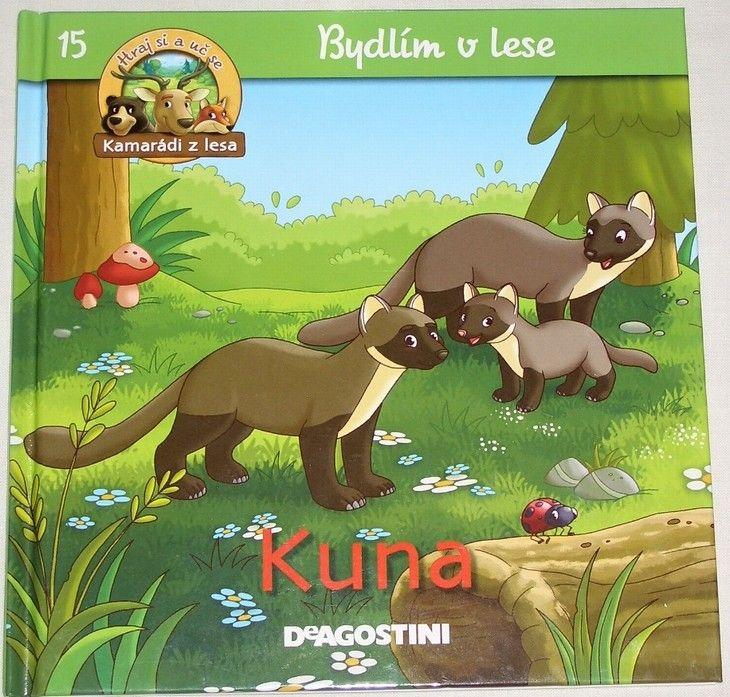 Bydlím v lese: Kuna