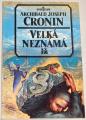Cronin A. J. - Velká neznámá