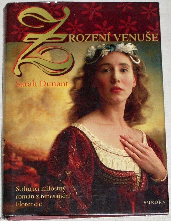Dunant Sarah - Zrození Venuše