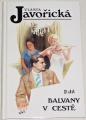 Javořická Vlasta - Balvany na cestě  2. díl