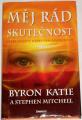 Katie Byron, Mitchell Stephen - Měj rád skutečnost