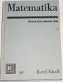 Kindl Karel - Matematika (přehled učiva základní školy)