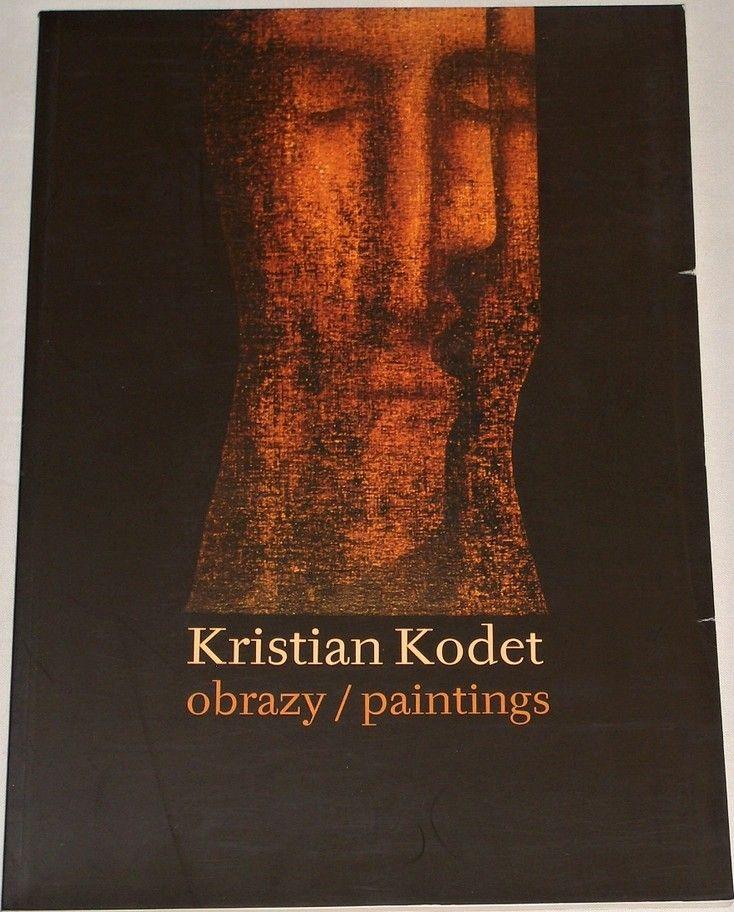 Kodet Kristian - Obrazy / Paintings (autogram Kristiana Kodeta)