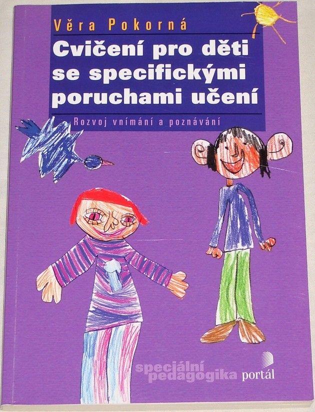Pokorná Věra - Cvičení pro děti se specifickýmí poruchami učení
