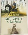 Roberts Monty - Můj život s koňmi