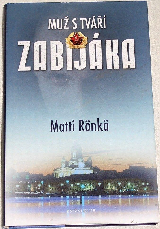 Rönkä Matti - Muž s tváří zabijáka