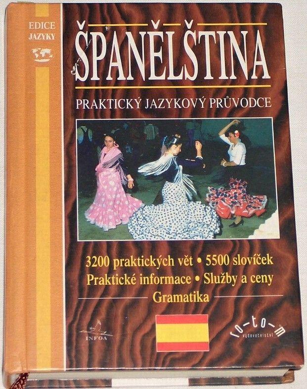 Španělština - Praktický jazykový průvodce