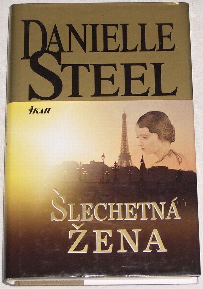 Steel Danielle - Šlechetná žena