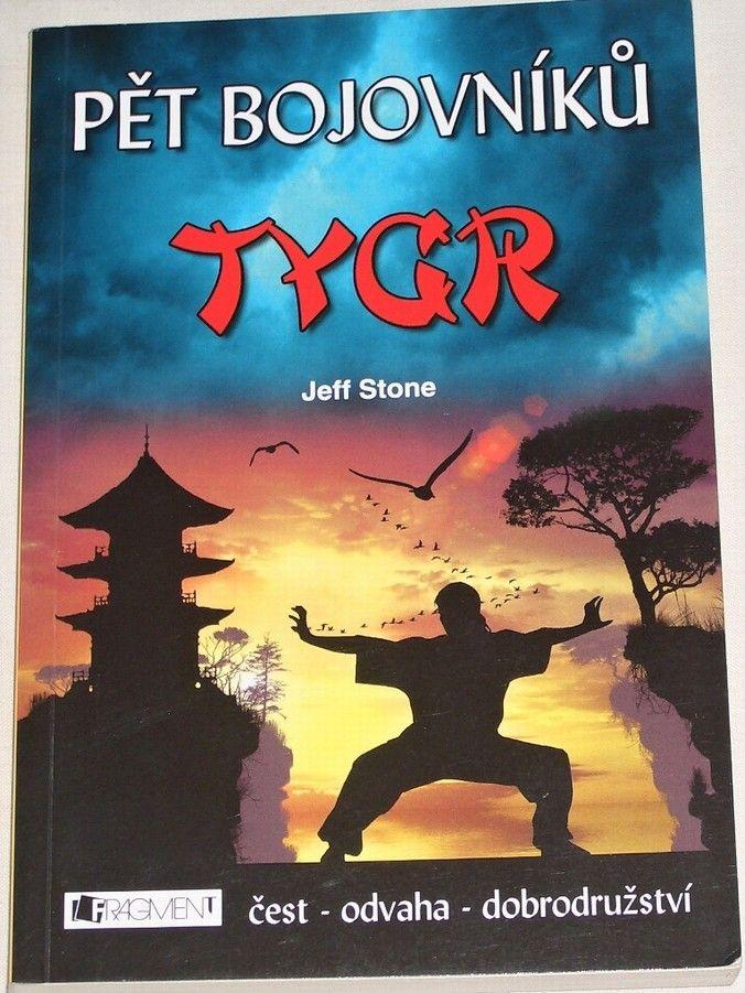 Stone Jeff - Pět bojovníků: Tygr