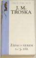 Troska J. M. - Zápas s nebem 1. - 3 . díl