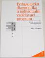 Zelinková Olga  - Pedagogická diagnostika a individuální vzdělávací program