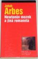 Arbes Jakub - Newtonův mozek a jiná romaneta