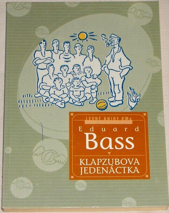 Bass Eduard - Klapzubova jedenáctka