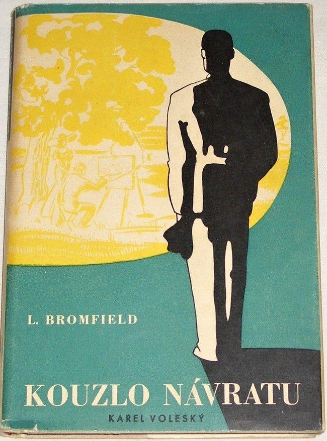 Bromfield Louis - Kouzlo návratu