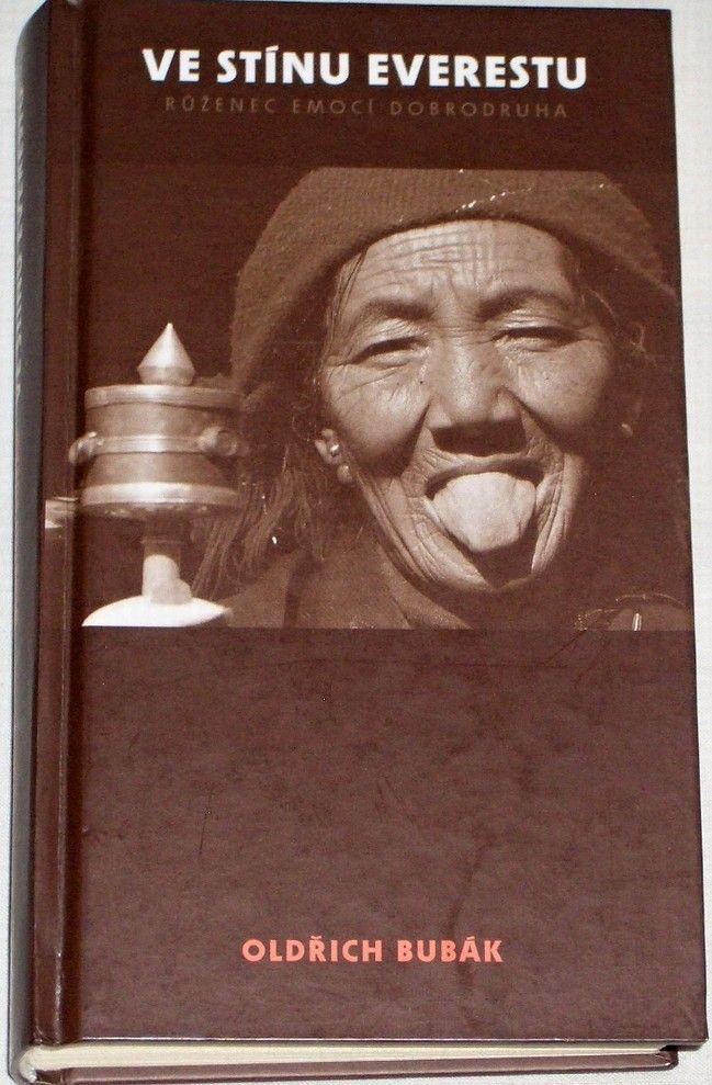 Bubák Oldřich - Ve stínu Everestu: Růženec emocí dobrodruha