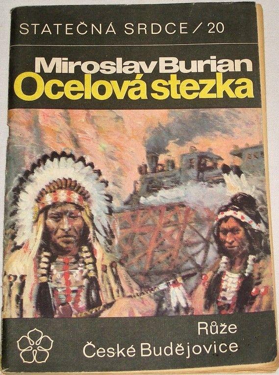 Burian Miroslav - Ocelová stezka