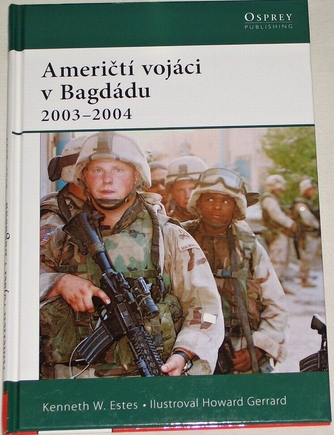 Estes Kenneth W. - Američtí vojáci v Bagdádu 2003-2004