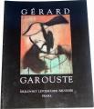 Gérard Garouste - Současná tvorba