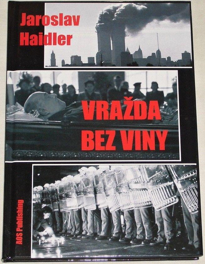 Haidler Jaroslav - Vražda bez viny